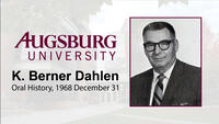 Oral History Interview with K. Berner Dahlen, 1968
