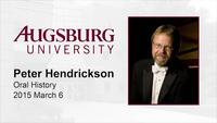 Oral History Interview with Dr. Peter Hendrickson, 2015