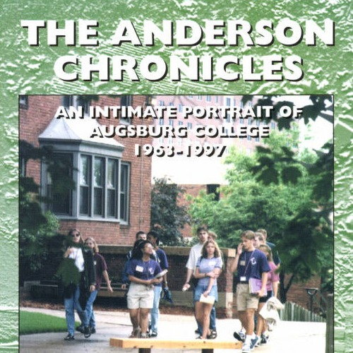 The Anderson Chronicles : An Intimate Portrait of Augsburg College, 1963-1997